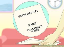 how to write a book report 3 easy ways to write a good summary for a book report