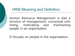human resource management human resource management 2 hrm meaning