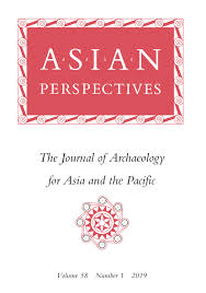 Asian Perspectives The Journal Of Archaeology For Asia And The Pacific