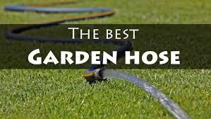 best garden hoses. The Best Garden Hose For Your Hoses