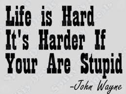 John Wayne Quote Life Is Hard Awesome John Wayne Quote Life Is Hard Ryancowan Quotes