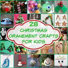 Christmas Kids Crafts 28 Christmas Ornament Crafts For Kids A Little Craft In Your Day