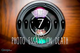 the best photo documentaries on death death photos the scholar phillipe aries writes that before the 19th century death was given a special place in our society mourners were set apart given time to