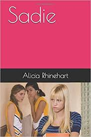 Sadie: Rhinehart, Alicia, Rhinehart, Alicia: 9781976945663: Amazon ...
