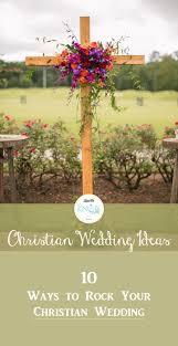 Best 25 Christian Weddings Ideas On Pinterest Wedding Christian
