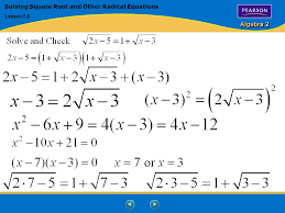 22 algebra 2 solving square root and other radical equations lesson 7 5