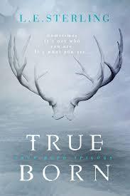 true born true born trilogy 1 l e sterling