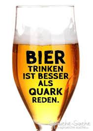 Bier Trinken Ist Besser Als Quark Reden Coole Trinksprüche