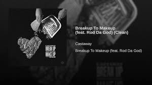 breakup to makeup feat rod da clean
