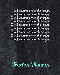 Teacher Organizer Planner I Will Embrace New Challenges Academic Year School Lesson