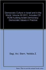"""Democratic Culture in Israel and in the World: Volume XII 2011: Includes CD  ROM """"Auditing Israeli Democracy: Democratic Values in Practice"""": Sagi, Avi;  Stern, Yedidia Z.: Amazon.com: Books"""