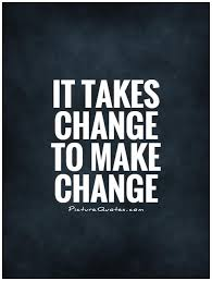 Making Changes Quotes Gorgeous Making Changes Quotes Time For Change Quotes Sayings Time For Change