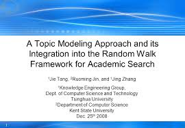 a topic modeling approach and its integration into the random  1 a topic modeling approach and its integration into the random walk framework for academic search
