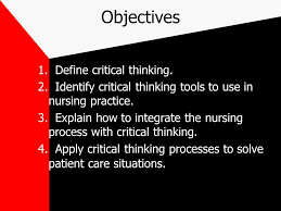 Critical Thinking in Nursing  Definition     Critical thinking is an active   organized  cognitive SlideShare
