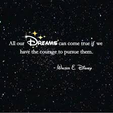 Disney Quotes About Dreams Cool Disney Quotes About Dreams With All Our Dreams Can Come True Quote