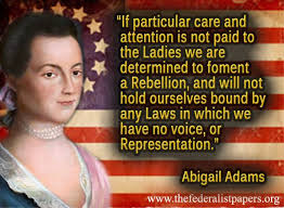 Abigail Adams Quotes Amazing Abigail Adams Quotes On Womens Rights On QuotesTopics