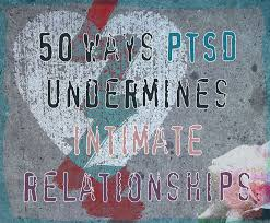 Small Picture How PTSD Disrupts Relationships Part 2 50 Ways PTSD Undermines