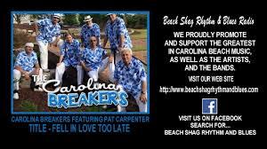Carolina Breakers Featuring Pat Carpenter - Fell In Love Too Late - YouTube