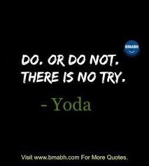 Famous Yoda Quotes Simple Famous Yoda Quotes From Star Wars Do Or Do Not There Is No Try