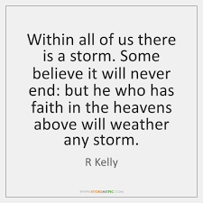 Weather Quotes Inspiration Within All Of Us There Is A Storm Some Believe It Will StoreMyPic