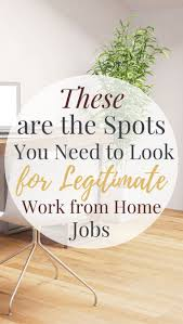 Ideas Work Home Search These Sites For Legitimate Work From Home Jobs Ideas