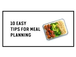 10 Easy Tips For Meal Planning Save The Food