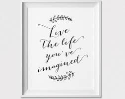 inspirational art print poster wall art quote print live the life you ve imagined wall decor home decor artfilesvicky on live the life you imagined wall art with kids inspirational art print motivational art quote live