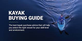 Which Type Of Kayak Should You Get Kayak Buying Guide