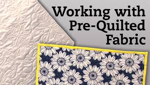 Working with PreQuilted Fabric | National Quilters Circle &  Adamdwight.com
