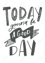 Sash Lettering Design Good Day Positive Quote Hand Lettering For Your Design