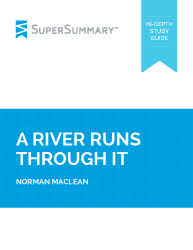a river runs through it essay topics supersummary a river runs through it