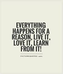 Everything Happens For A Reason Quotes Beauteous Everything Happens For A Reason Quotes And Sayings