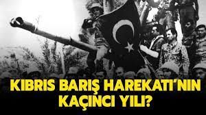 Kıbrıs Barış Harekatı tarihi ve önemi nedir? Kıbrıs Barış Harekatı'nın  kaçıncı yılı?