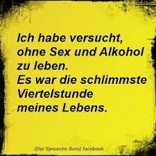 Ohne Sex Und Alkohol Der Sprueche Guru