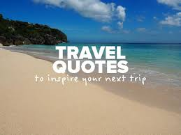 Trip Quotes Adorable 48 Travel Quotes To Inspire Your Next Trip