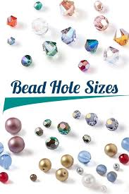 Match Up Your Bead And Wire Sizes With The Bead Hole Size