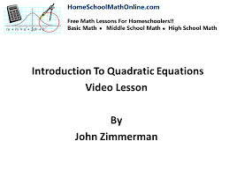 introduction to quadratic equations help for homeschoolers in middle and high school math