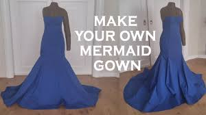 Mermaid Dress Pattern Classy DIY Mermaid Gown Sew Along YouTube