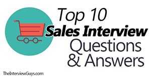 Top 10 Sales Interview Questions Example Answers