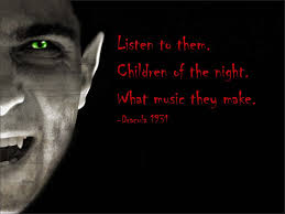 Listen To Them Children Of The Night What Music They Make Dracula