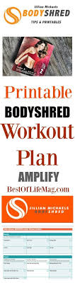 this printable bodyshred workout plan will take you through jillian michael s bodyshred lify workout with an easy to use checklist