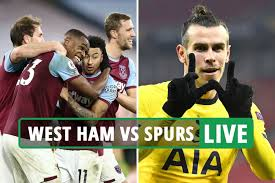 West Ham vs Tottenham LIVE: Stream, TV channel, team news and kick-off time  for Premier League London derby TODAY - 247 News Around The World