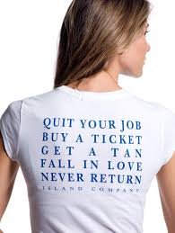 white quit your job buy a ticket tee shirt island company women s white quit your job buy a ticket tee shirt island company