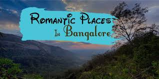 here i list some of the of the por weekend getaways from bangalore romantic destinations and romantic candle light dinner restaurants