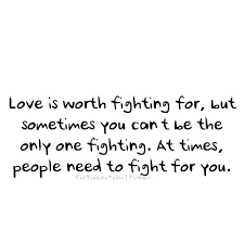 Quotes About Fighting For The One You Love New Love Is Worth Fighting For NuttyTimes Beautiful Quotes More