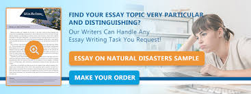 writing an essay on natural disasters write my essay our customer support representative is answering to a question ldquohelp me to write my essay about natural disasters rdquo