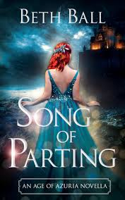 Song of Parting: An Age of Azuria Novella ⋆ Beth Ball Books