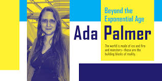 Ada Palmer: Beyond the Exponential Age – Locus Online