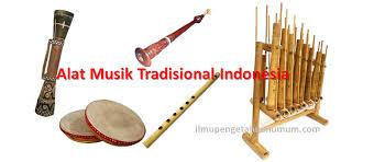 Salah satunya adalah jenis alat musik daerah atau tradisional yang tersebar di segenap daerah tiap tiap karena keterbatasan berikut ini kami tuliskan nama nama alat musik tradisional dari 33 provinsi 30. Alat Alat Musik Tradisional Indonesia Beserta Daerah Asalnya