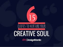 Quotes On Creativity Amazing 48 Quotes To Nurture Your Creative Soul
